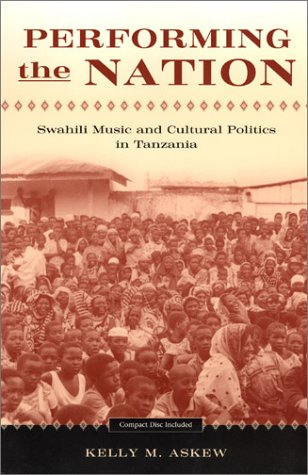 Performing the Nation Swahili Music and Cultural Politics in Tanzania 74th 2002 edition cover