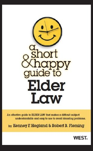 A Short and Happy Guide to Elder Law:   2013 edition cover