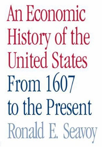 Economic History of the United States From 1607 to the Present  2007 edition cover