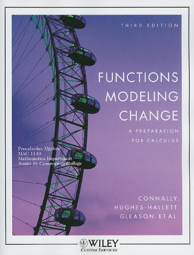 (WCS)Funcitons Modeling Change 3rd Edition for Santa Fe Community College A Preparation for Calculus (Custom Sfcc) 3rd 2008 9780470895818 Front Cover
