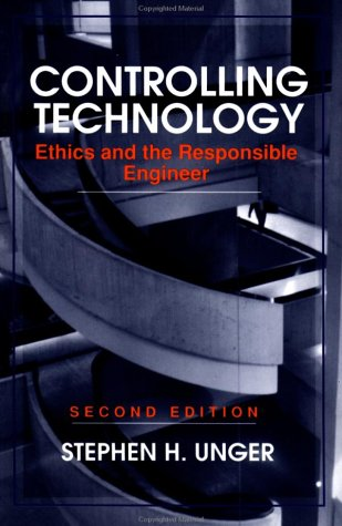 Controlling Technology Ethics and the Responsible Engineer 2nd 1993 (Revised) 9780471591818 Front Cover