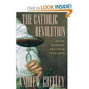 Catholic Revolution New Wine, Old Wineskins, and the Second Vatican Council  2005 9780520244818 Front Cover