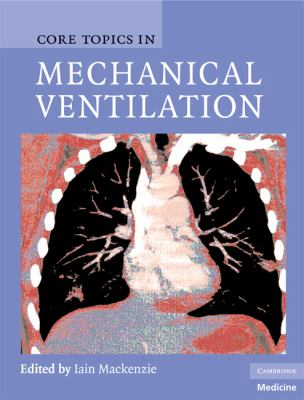 Core Topics in Mechanical Ventilation   2008 9780521867818 Front Cover