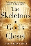 The Skeletons in God's Closet: The Mercy of Hell, the Surprise of Judgment, the Hope of Holy War  2014 9780529100818 Front Cover