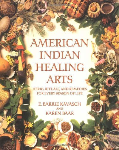 American Indian Healing Arts Herbs, Rituals, and Remedies for Every Season of Life N/A 9780553378818 Front Cover