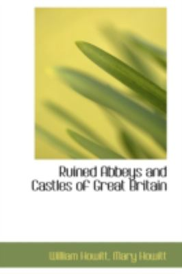 Ruined Abbeys and Castles of Great Britain  2008 edition cover
