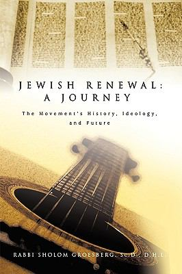 Jewish Renewal: A Journey The Movement�s History, Ideology, and Future N/A edition cover