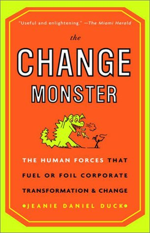 Change Monster The Human Forces That Fuel or Foil Corporate Transformation and Change  2001 edition cover