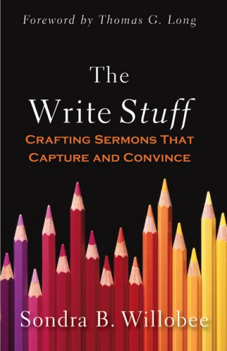 Write Stuff Crafting Sermons That Capture and Convince  2009 edition cover