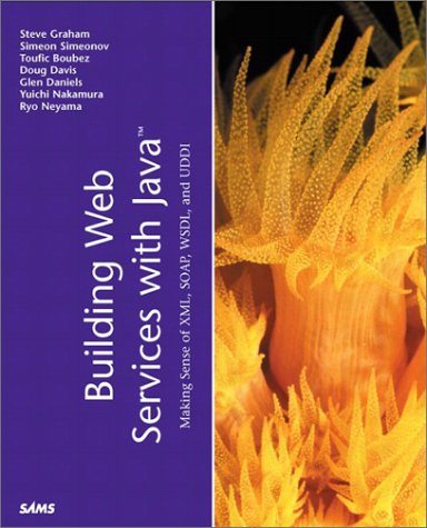 Building Web Services with Java Making Sense of XML, SOAP, WSDL and UDDI  2002 9780672321818 Front Cover