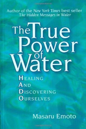 True Power of Water Healing and Discovering Ourselves  2005 9780743289818 Front Cover