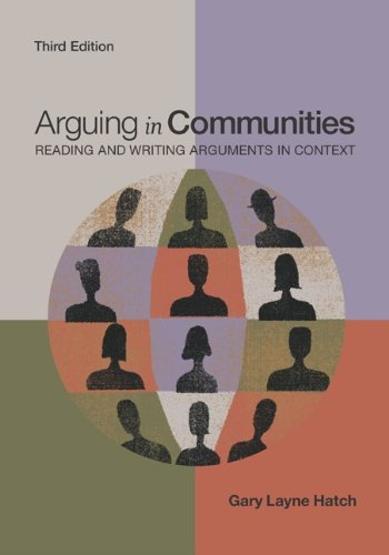 Arguing in Communities Reading and Writing Arguments in Context 3rd 2003 (Revised) edition cover