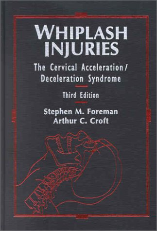 Whiplash Injuries The Cervical Acceleration/Deceleration Syndrome 3rd 2002 (Revised) edition cover