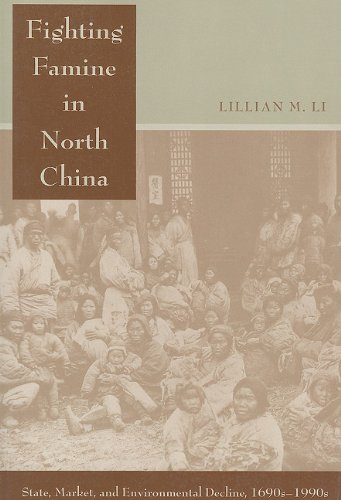 Fighting Famine in North China State, Market, and Environmental Decline, 1690s-1990s  2007 edition cover