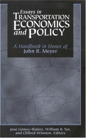Essays in Transportation Economics and Policy A Handbook in Honor of John R. Meyer  1999 edition cover