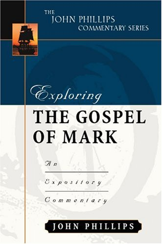 Exploring the Gospel of Mark An Expository Commentary  2004 edition cover