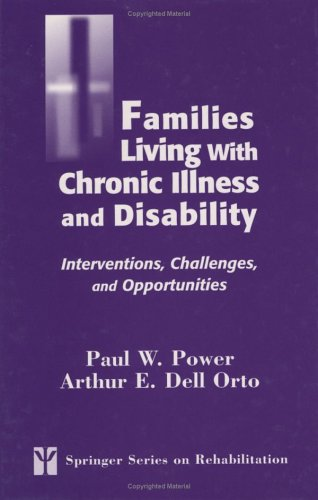 Families Living with Chronic Illness and Disability Interventions, Challenges, and Opportunities  2004 edition cover
