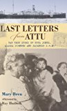 Last Letters from Attu The True Story of Etta Jones, Alaska Pioneer and Japanese POW N/A 9780882409818 Front Cover