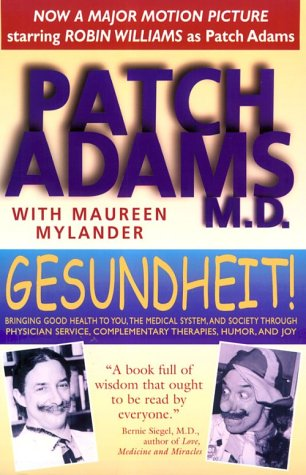 Gesundheit! Bringing Good Health to You, the Medical System, and Society Through Physician Service, Complementary Therapies, Humor, and Joy  1998 (Revised) edition cover