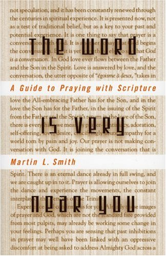 Word Is Very near You A Guide to Praying with Scripture N/A edition cover