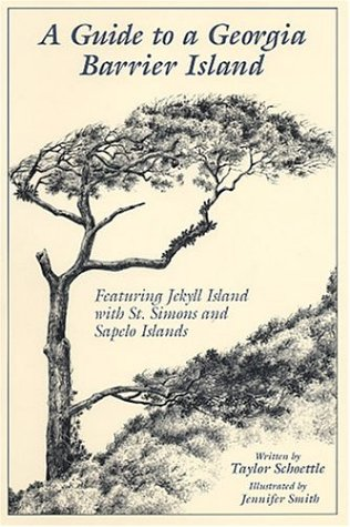 Guide to a Georgia Barrier Island : Featuring Jekyll Island with St. Simons and Sapelo Islands N/A 9780964103818 Front Cover