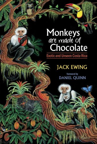 Monkeys Are Made of Chocolate Exotic and Unseen Costa Rica  2005 edition cover