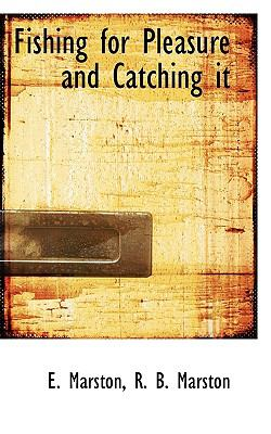 Fishing for Pleasure and Catching It  N/A 9781113720818 Front Cover
