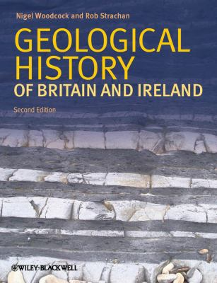 Geological History of Britain and Ireland  2nd 2012 9781405193818 Front Cover