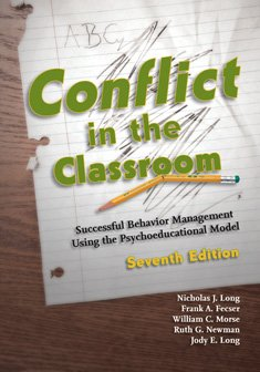 Conflict in the Classroom: Successful Behavior Management Using the Psychoeducational Model  2014 edition cover