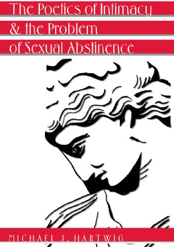 Poetics of Intimacy and the Problem of Sexual Abstinence:   2010 edition cover