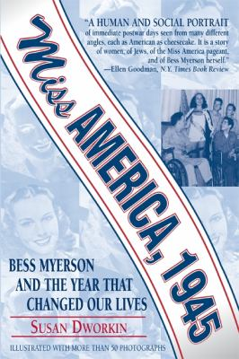 Miss America 1945 Bess Myerson and the Year That Changed Our Lives  1999 edition cover