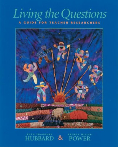 Living the Questions A Guide for Teacher-Researchers  1999 edition cover