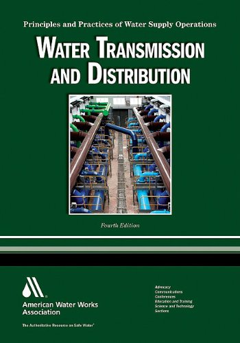 Water Transmission and Distribution Principles and Practices of Water Supply Operations 4th 2010 (Revised) edition cover