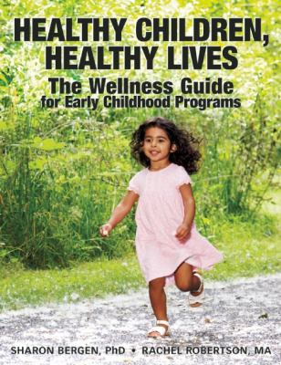 Healthy Children, Healthy Lives The Wellness Guide for Early Childhood Programs  2012 edition cover