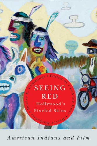 Seeing Red Hollywood's Pixeled Skins - American Indians and Film  2012 edition cover