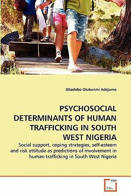 Psychosocial Determinants of Human Trafficking in South West Nigeri N/A 9783836474818 Front Cover
