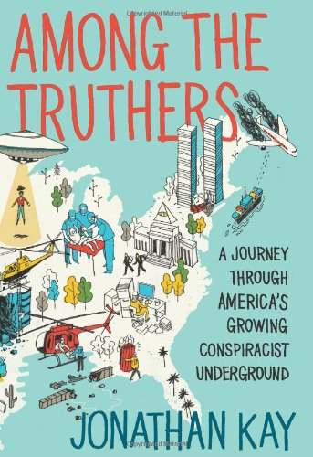 Among the Truthers A Journey Through America's Growing Conspiracist Underground  2011 edition cover