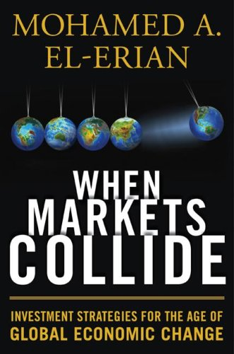 When Markets Collide Investment Strategies for the Age of Global Economic Change  2008 edition cover