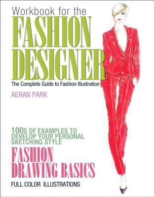 Workbook for the Fashion Designer The Complete Guide to Fashion Illustration  2013 edition cover