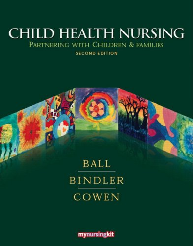 Child Health Nursing Partnering with Children and Families 2nd 2010 9780135153819 Front Cover