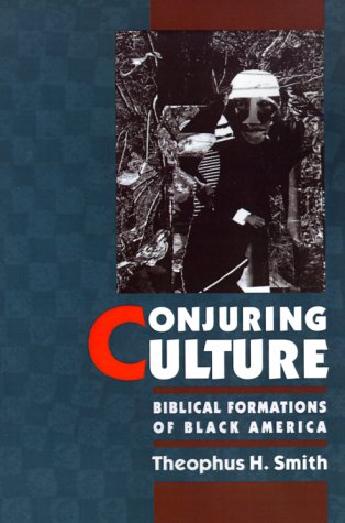 Conjuring Culture Biblical Formations of Black America Reprint edition cover