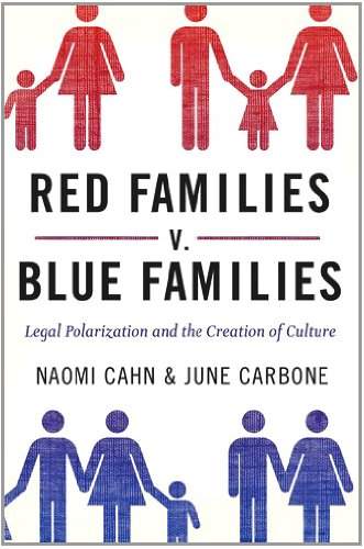 Red Families V. Blue Families Legal Polarization and the Creation of Culture N/A 9780199836819 Front Cover