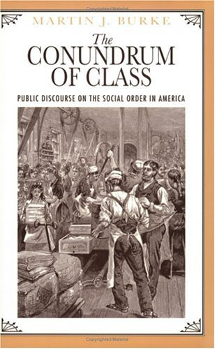 Conundrum of Class Public Discourse on the Social Order in America N/A 9780226080819 Front Cover