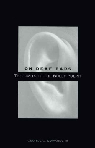 On Deaf Ears The Limits of the Bully Pulpit  2006 edition cover