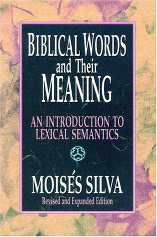 Biblical Words and Meaning An Introduction to Lexical Semantics 2nd 1995 (Revised) edition cover