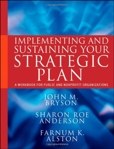 Implementing and Sustaining Your Strategic Plan A Workbook for Public and Nonprofit Organizations  2011 edition cover