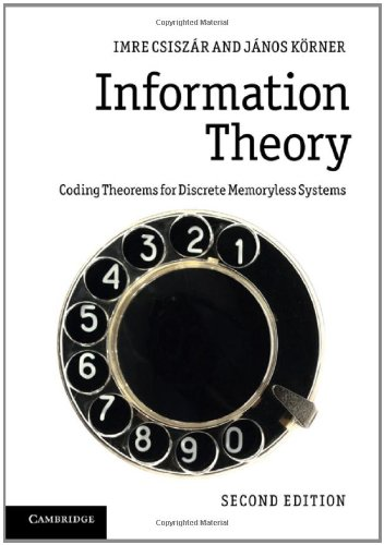 Information Theory Coding Theorems for Discrete Memoryless Systems 2nd 2011 9780521196819 Front Cover