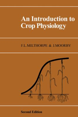 Introduction to Crop Physiology  2nd 1979 (Revised) 9780521295819 Front Cover