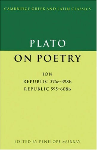 Plato on Poetry Ion; Republic 376e-398b9; Republic 595-608b10  1996 9780521349819 Front Cover