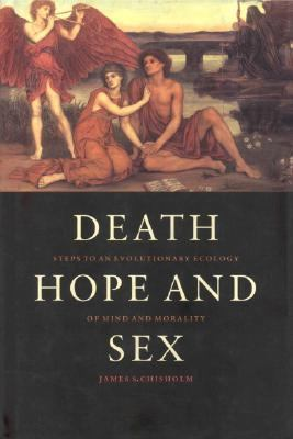 Death, Hope and Sex Steps to an Evolutionary Ecology of Mind and Morality  1999 9780521592819 Front Cover